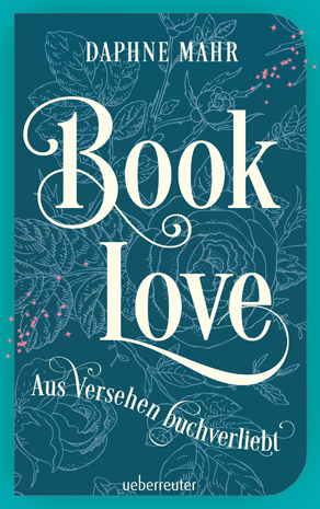 "Neuerscheinung: Buchcover zu Daphne Mahrs ""Booklove. Aus Versehen buchverliebt""."