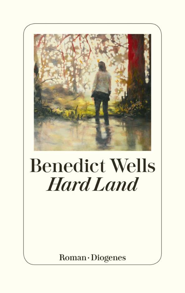 """Neuerscheinungen: Buchcover von Benedict Wells """"Hard Land"""""""