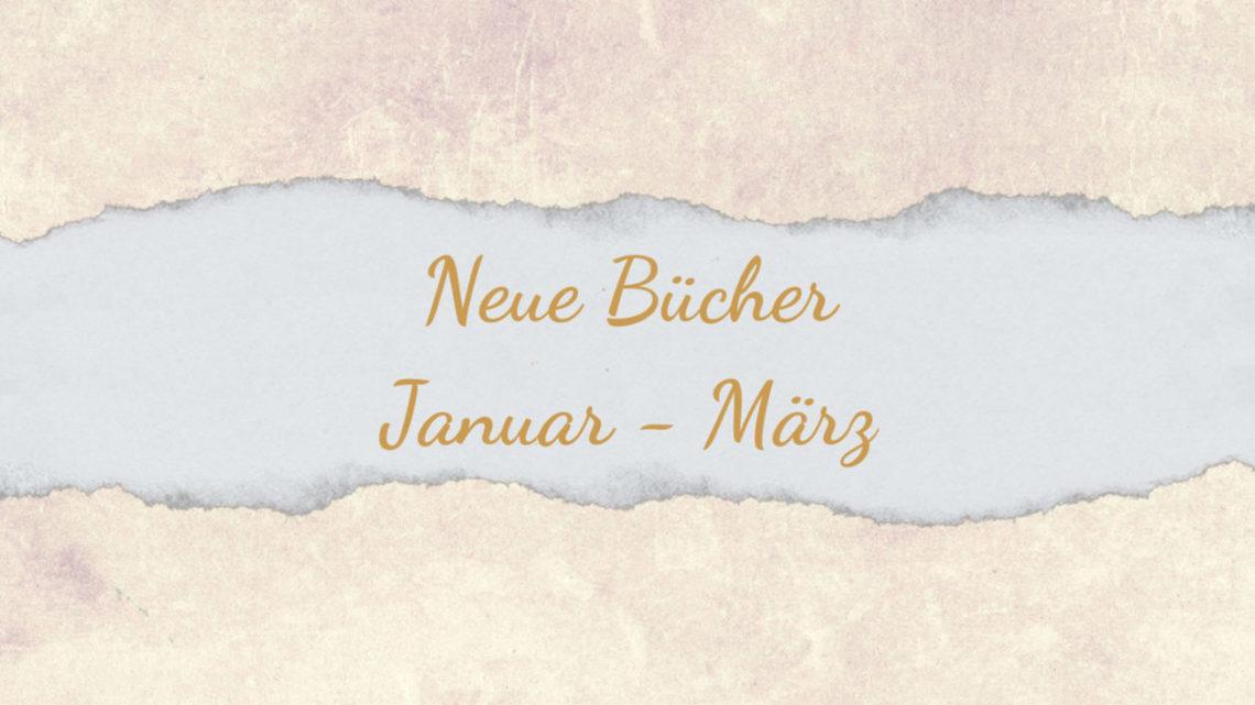Neuerscheinungen: Neue Bücher Januar bis März