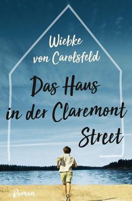 """Buchcover zu """"Das Haus in der Claremont Street"""" von Wiebke von Carolsfeld"""