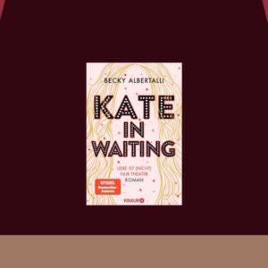 Kate in Waiting von Becky Albertalli